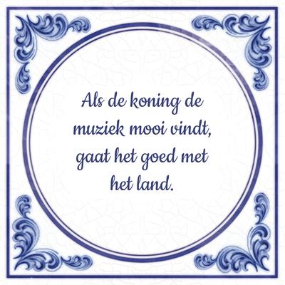 Als de koning de muziek mooi vindt, gaat het goed met het land.