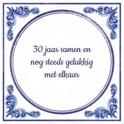 spreuken 30 jaar getrouwd Spreuk 30 jaar getrouwd   Tegeltjes.com, tegels met foto/tekst  spreuken 30 jaar getrouwd