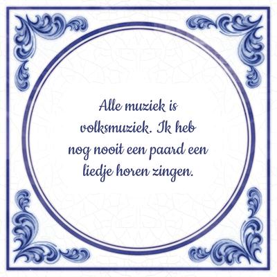 Alle muziek is volksmuziek. Ik heb nog nooit een paard een liedje horen zingen.
