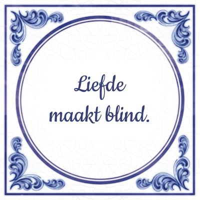 Liefde maakt blind.