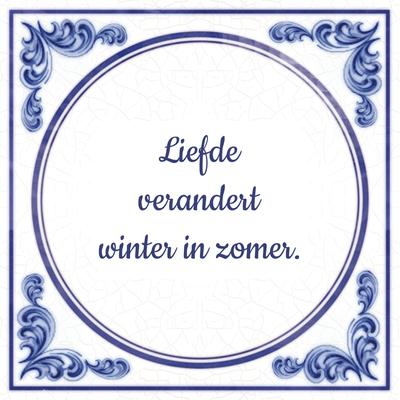 Liefde verandert winter in zomer.