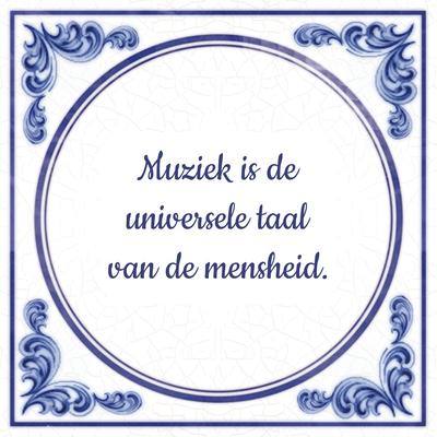 Muziek is de universele taal van de mensheid.