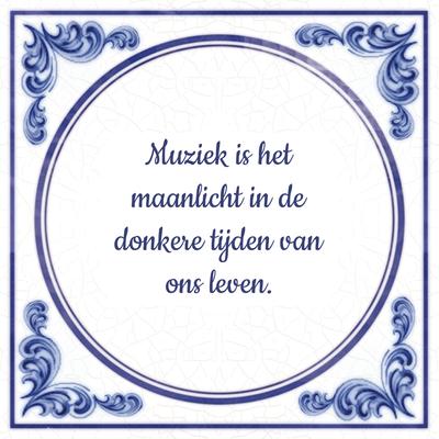 Muziek is het maanlicht in de donkere tijden van ons leven.