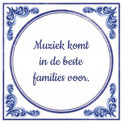 Muziek komt in de beste families voor.