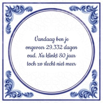 Spreuk 80 Jarige Originele 80 Jaar Spreuken Tegeltjes Com