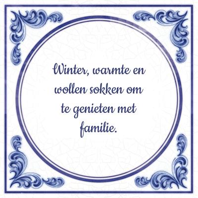 leuke winter spreuken Spreuk familie. Familie spreuken tegeltjes! TIP!   Tegeltjes.com leuke winter spreuken
