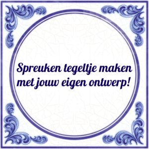 spreuken voor tegeltjes Spreuken tegeltje maken (nr62). Maak jouw tegeltje.   Tegeltjes.com spreuken voor tegeltjes