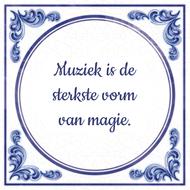 Muziek is de sterkste vorm van magie.