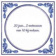20 jaar….2 snotneuzen van 10 bij mekaar.