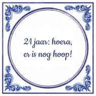21 jaar: hoera, er is nog hoop!