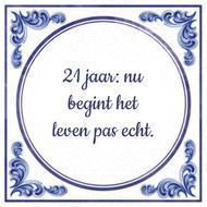21 jaar: nu begint het leven pas echt.